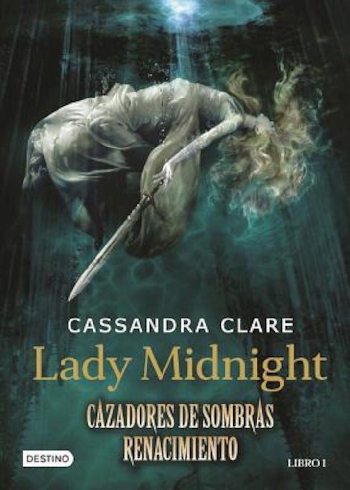 Lady Midnight. Cazadores de Sombras Renacimiento. Libro 1, Paperback