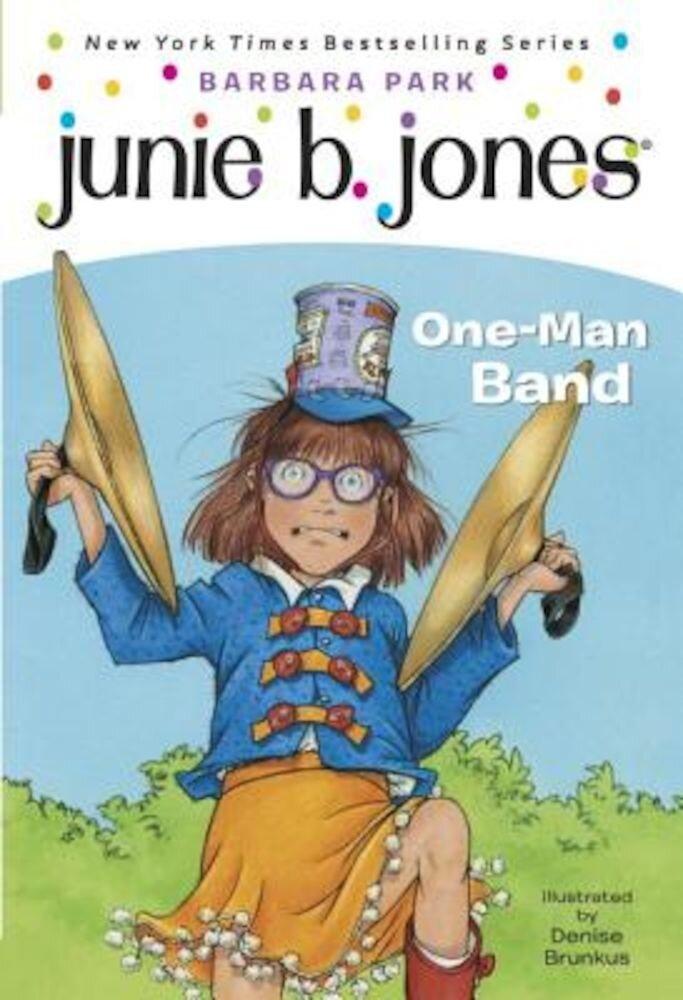 Junie B. Jones #22: One-Man Band, Paperback