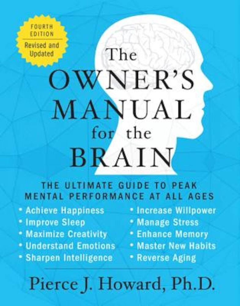 The Owner's Manual for the Brain (4th Edition): The Ultimate Guide to Peak Mental Performance at All Ages, Paperback