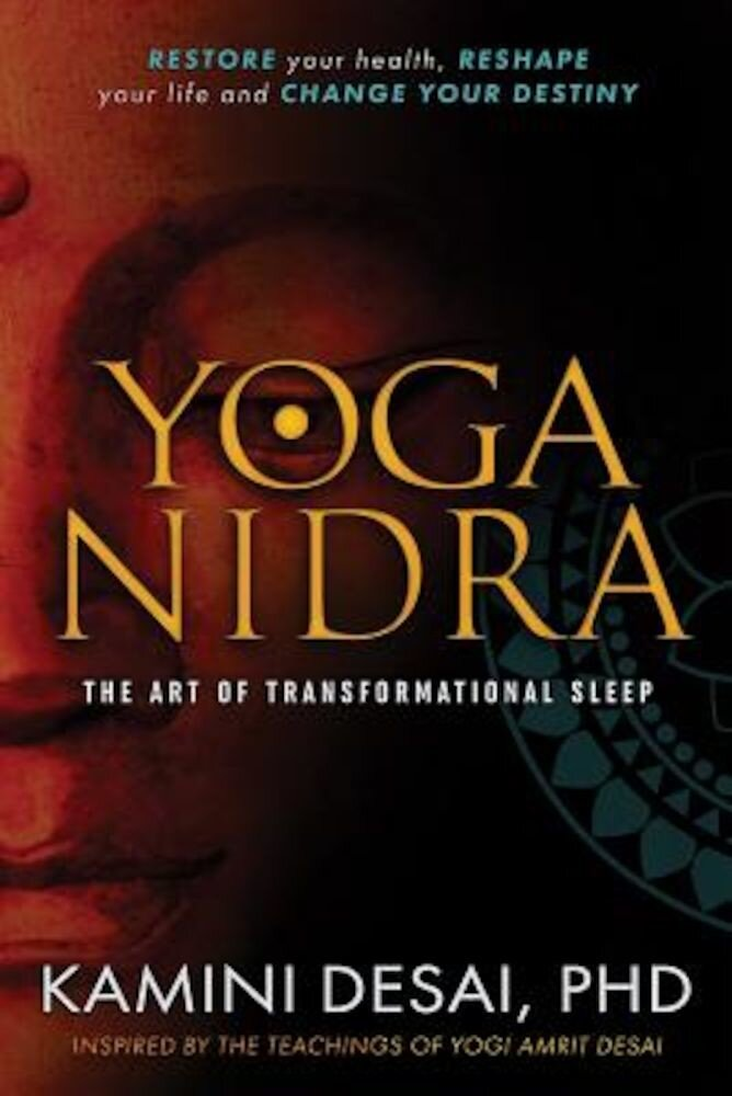 Yoga Nidra: The Art of Transformational Sleep, Paperback