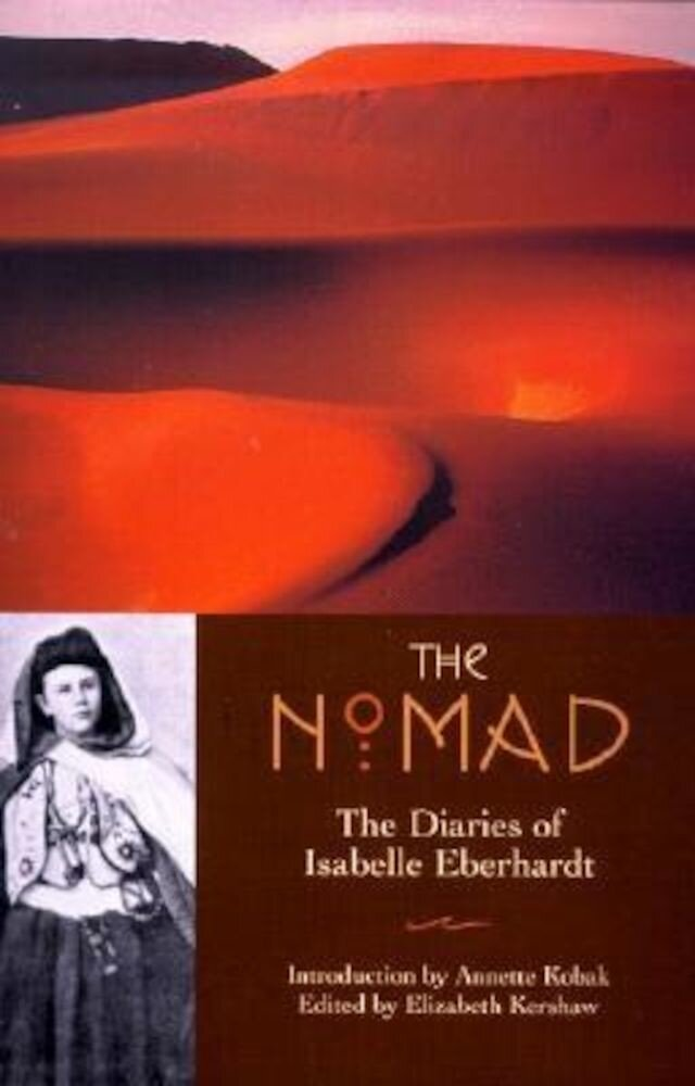 The Nomad: The Diaries of Isabelle Eberhardt, Paperback