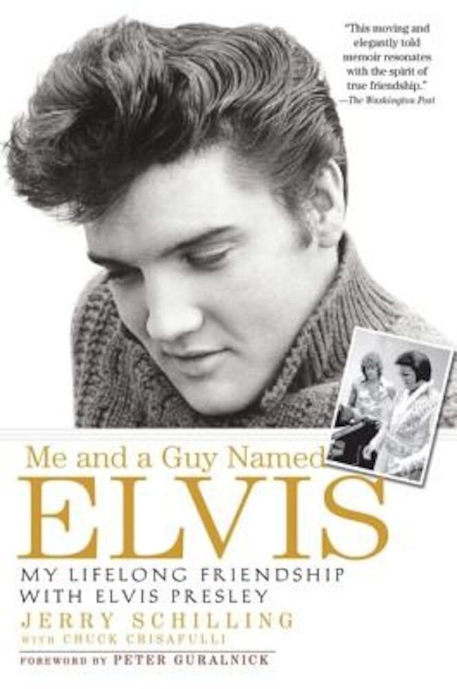 Me and a Guy Named Elvis: My Lifelong Friendship with Elvis Presley, Paperback