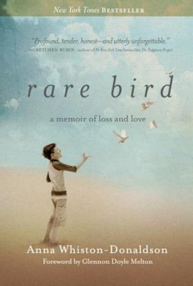 Rare Bird: A Memoir of Loss and Love, Paperback