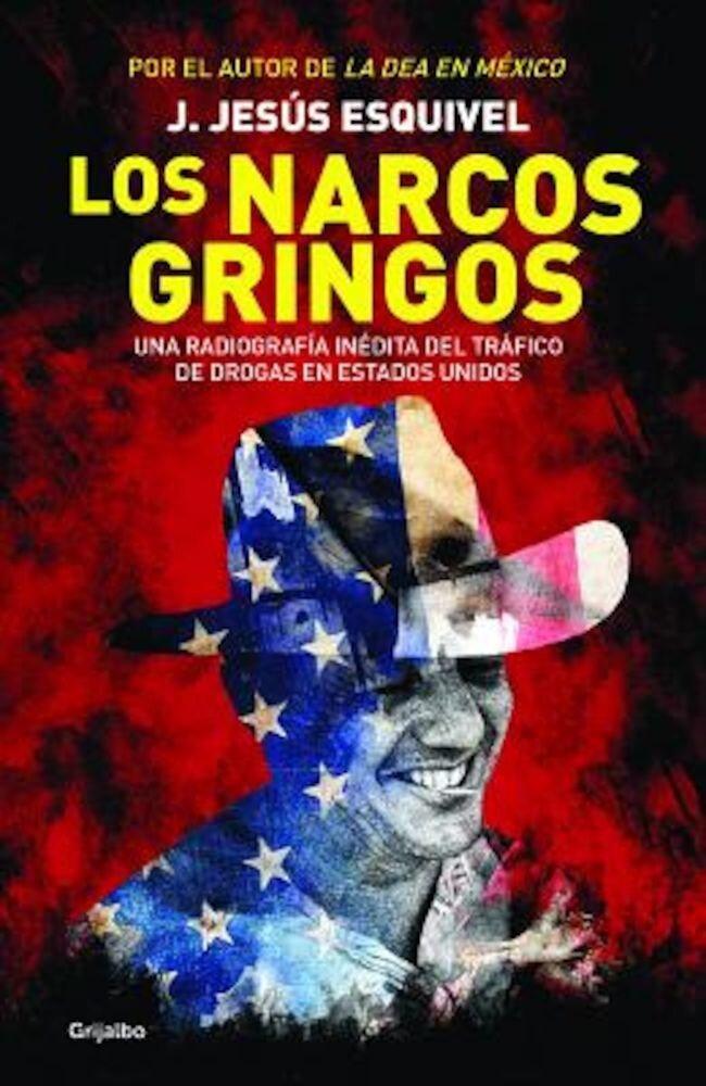 Los Narcos Gringos (the Gringo Drug Lords), Paperback