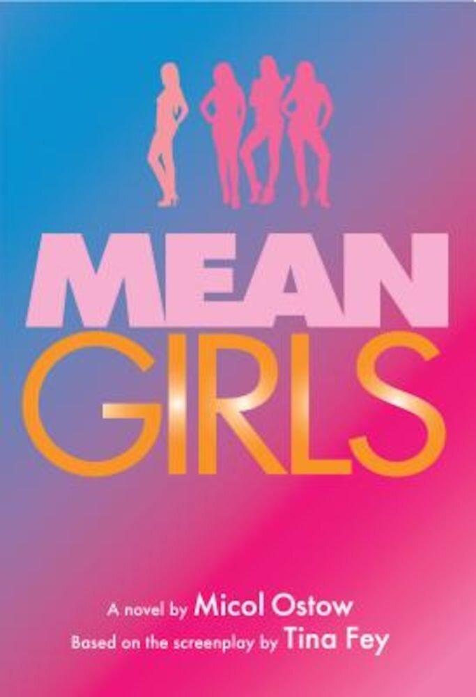 Mean Girls: A Novel, Hardcover