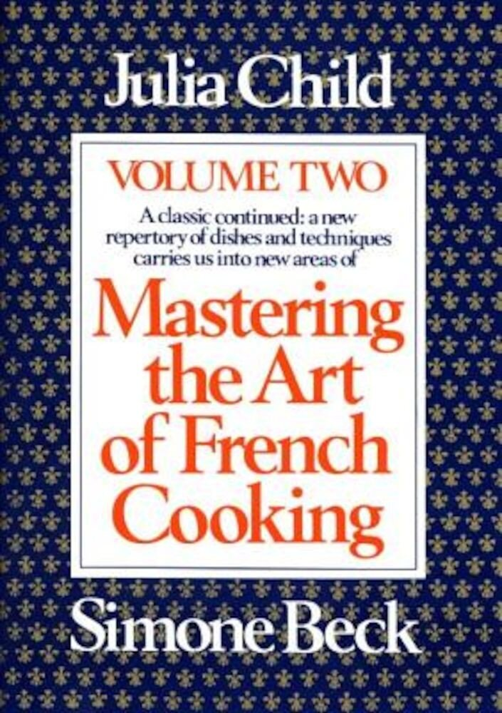 Mastering the Art of French Cooking, Volume 2, Paperback