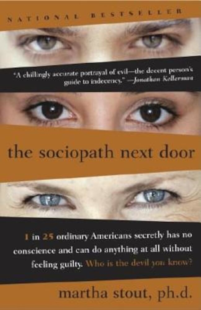 The Sociopath Next Door: The Ruthless Versus the Rest of Us, Paperback
