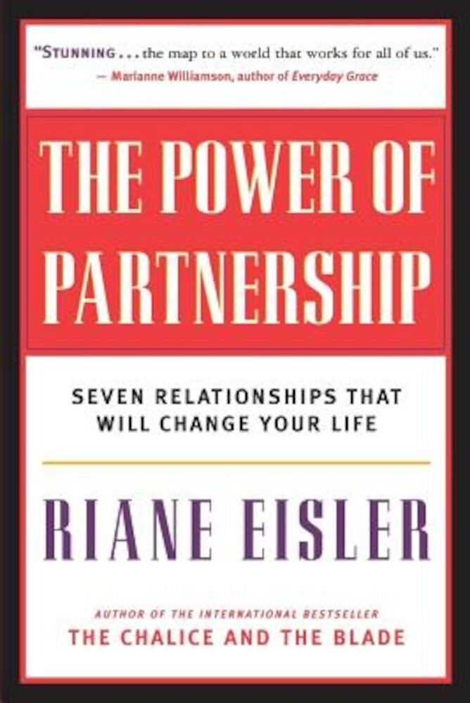 The Power of Partnership: Seven Relationships That Will Change Your Life, Paperback