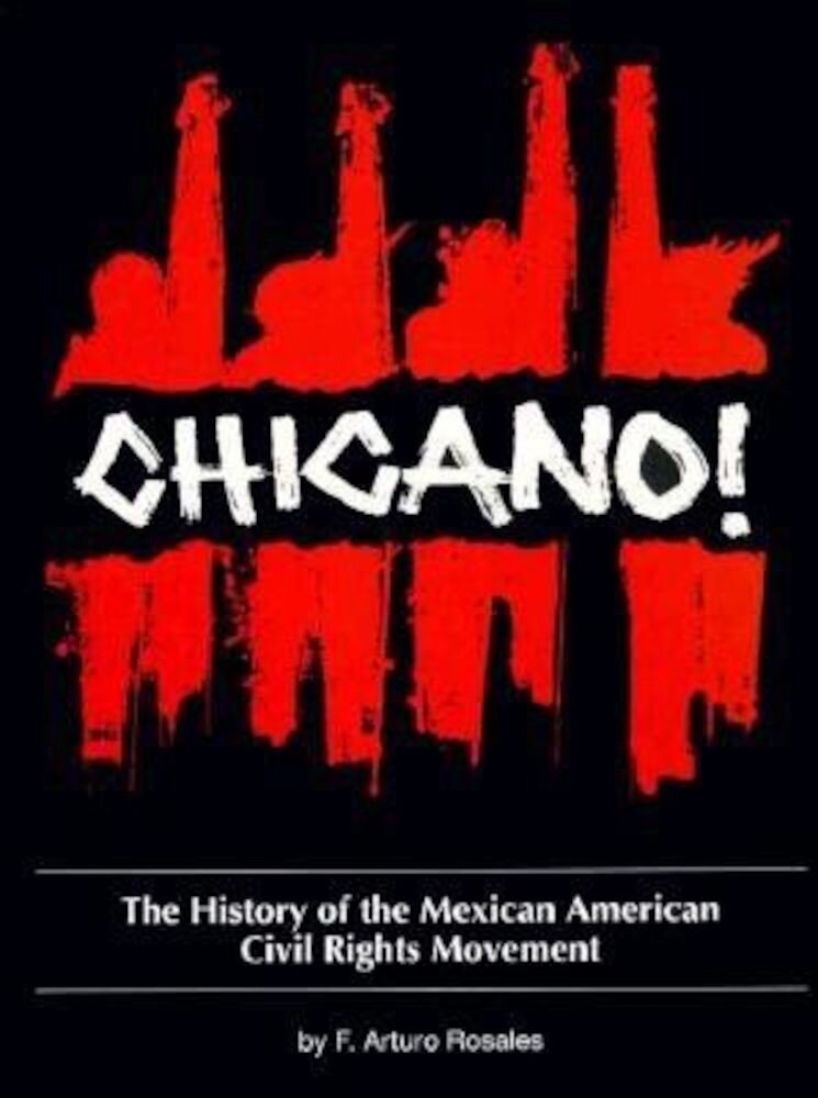 Chicano! the History of the Mexican American Civil Rights Movement, Paperback