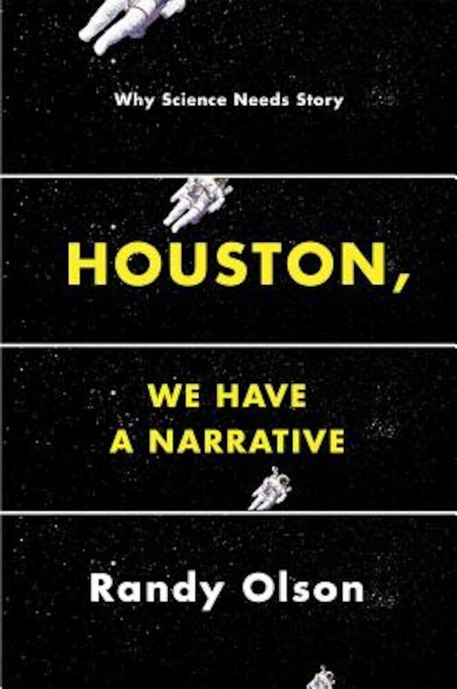Houston, We Have a Narrative: Why Science Needs Story, Paperback