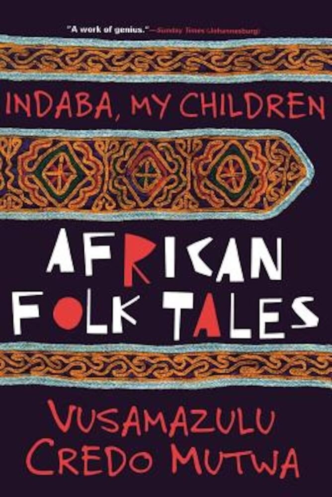 Indaba My Children: An Exploration of a Life of Science and Service, Paperback