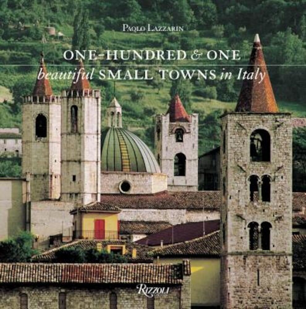 One Hundred & One Beautiful Small Towns in Italy, Hardcover