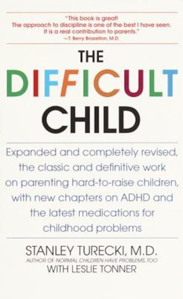 The Difficult Child: Expanded and Revised Edition, Paperback