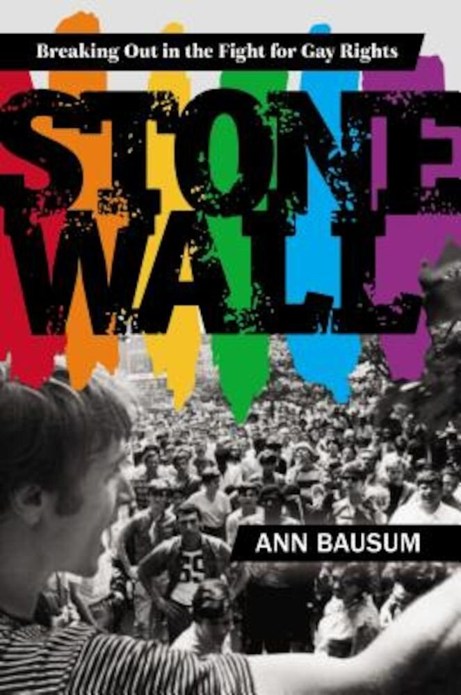 Stonewall: Breaking Out in the Fight for Gay Rights, Hardcover