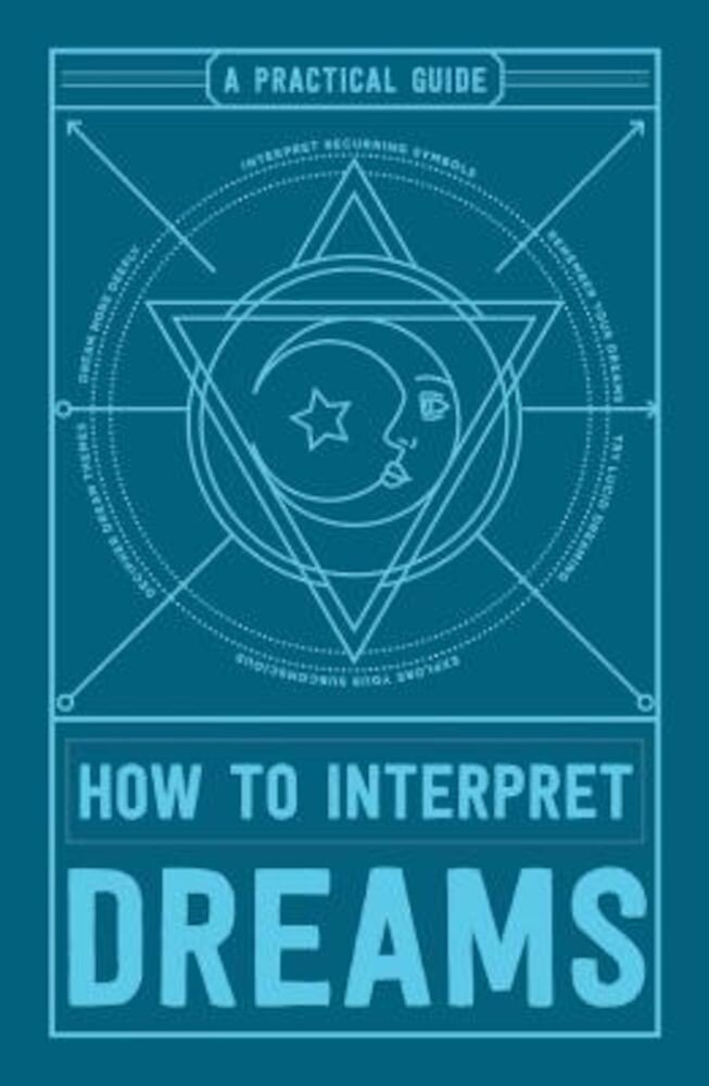 How to Interpret Dreams: A Practical Guide, Paperback