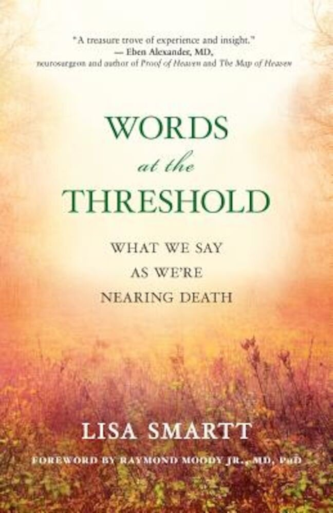 Words at the Threshold: What We Say as We're Nearing Death, Paperback