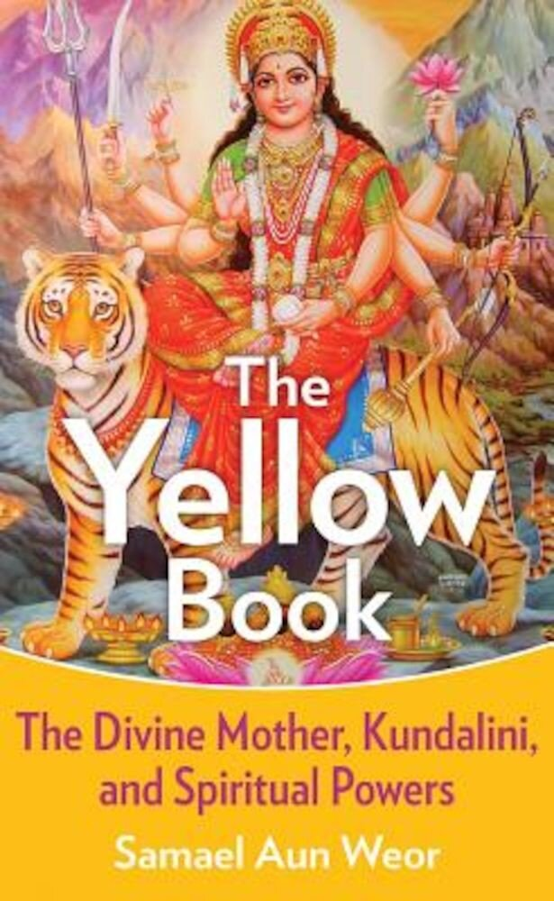 The Yellow Book: The Divine Mother, Kundalini, and Spiritual Powers, Paperback