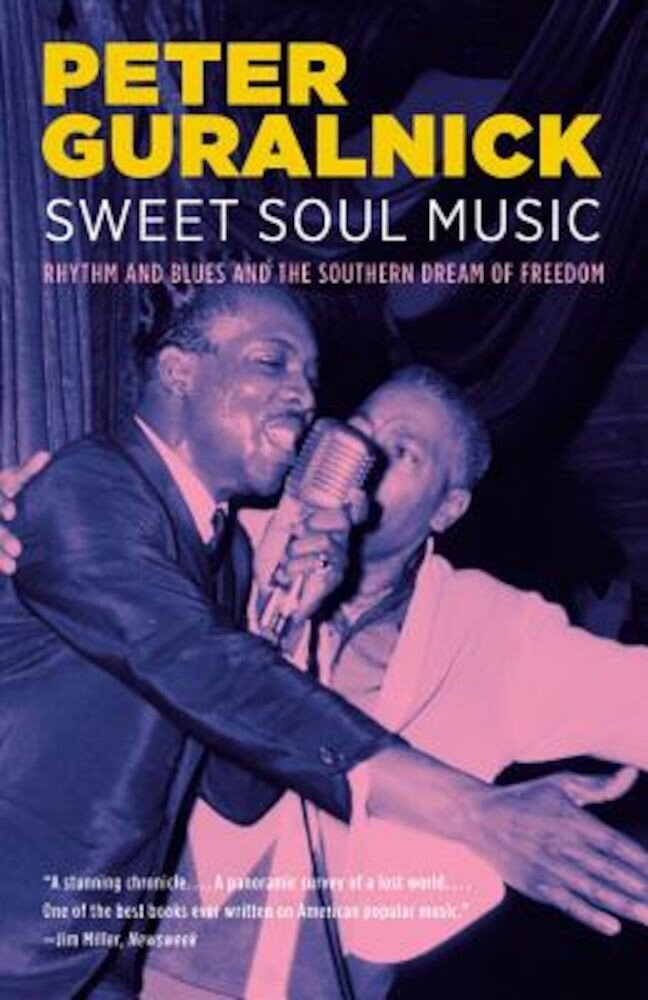 Sweet Soul Music: Rhythm and Blues and the Southern Dream of Freedom, Paperback