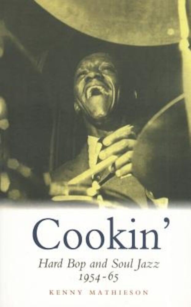 Cookin': Hard Bop and Soul Jazz, 1954-65, Paperback