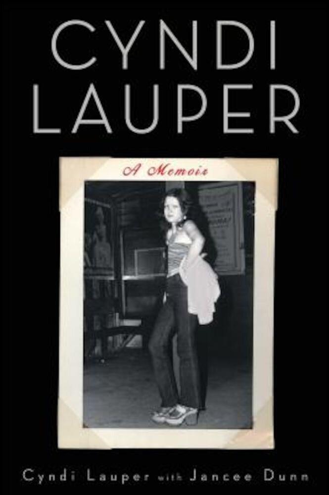 Cyndi Lauper: A Memoir, Paperback