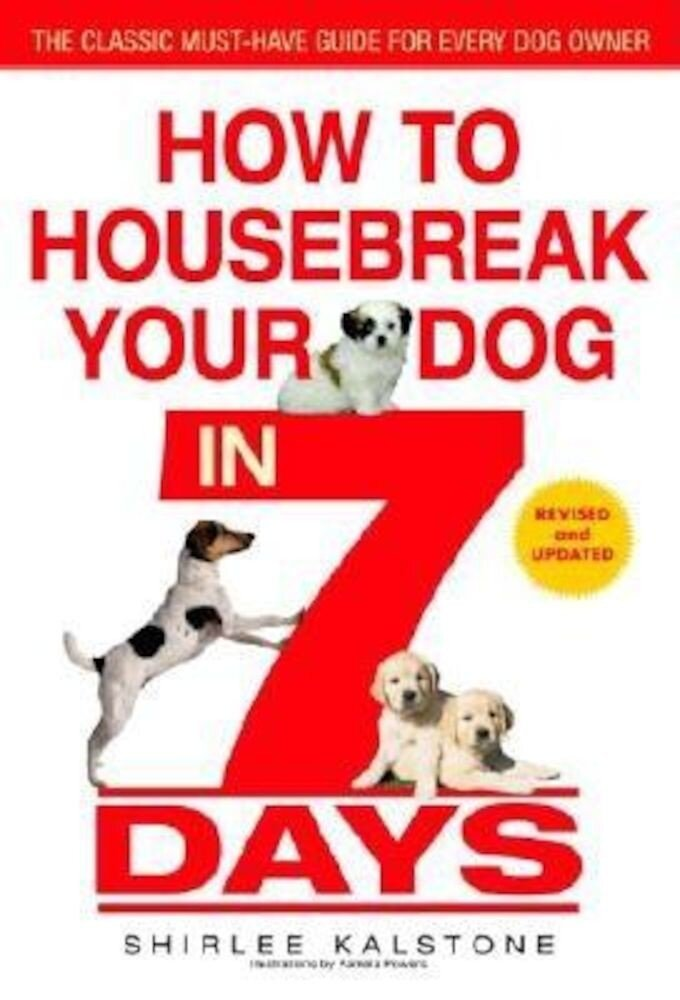 How to Housebreak Your Dog in 7 Days (Revised), Paperback