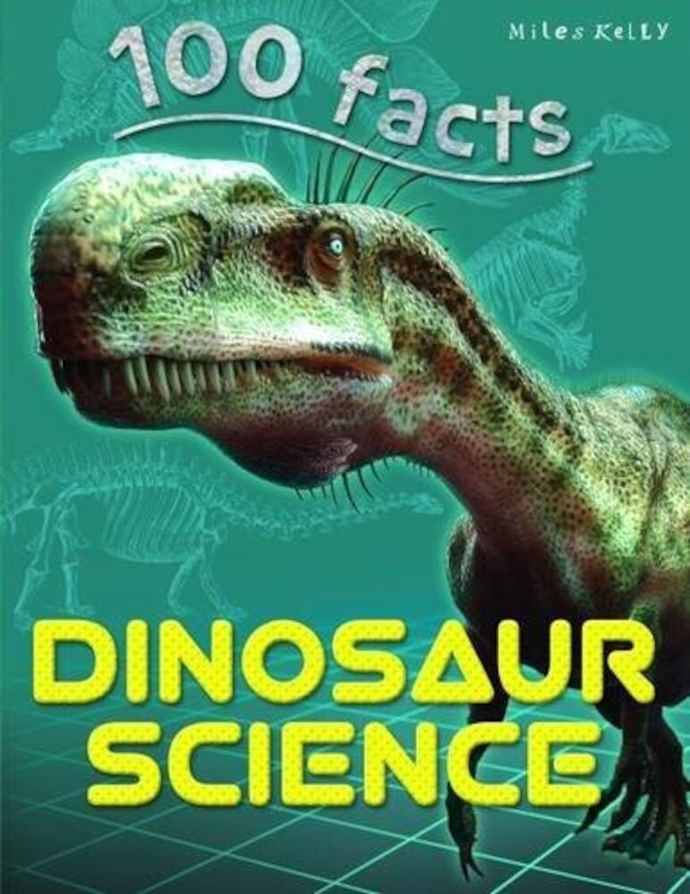 100 Facts Dinosaur Science