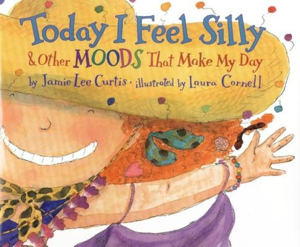 Today I Feel Silly & Other Moods That Make My Day, Hardcover