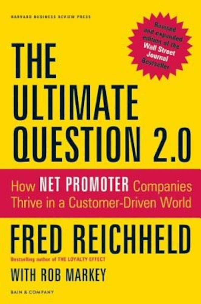 The Ultimate Question 2.0: How Net Promoter Companies Thrive in a Customer-Driven World, Hardcover