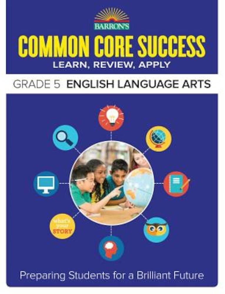 Barron's Common Core Success Grade 5 English Language Arts: Preparing Students for a Brilliant Future, Paperback