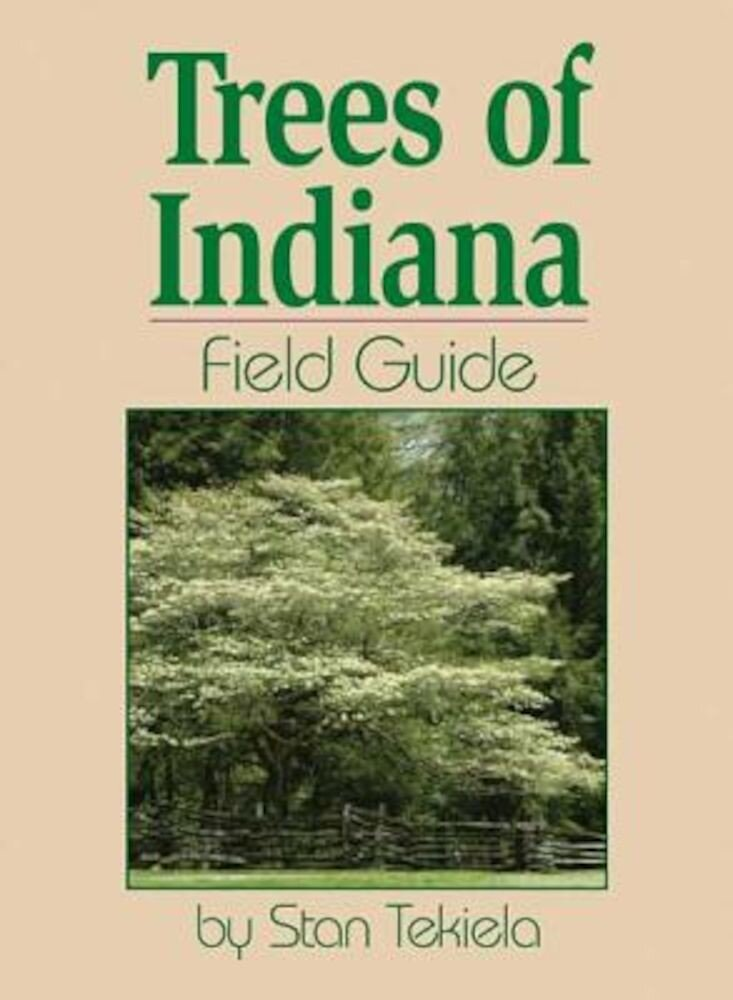 Trees of Indiana Field Guide, Paperback