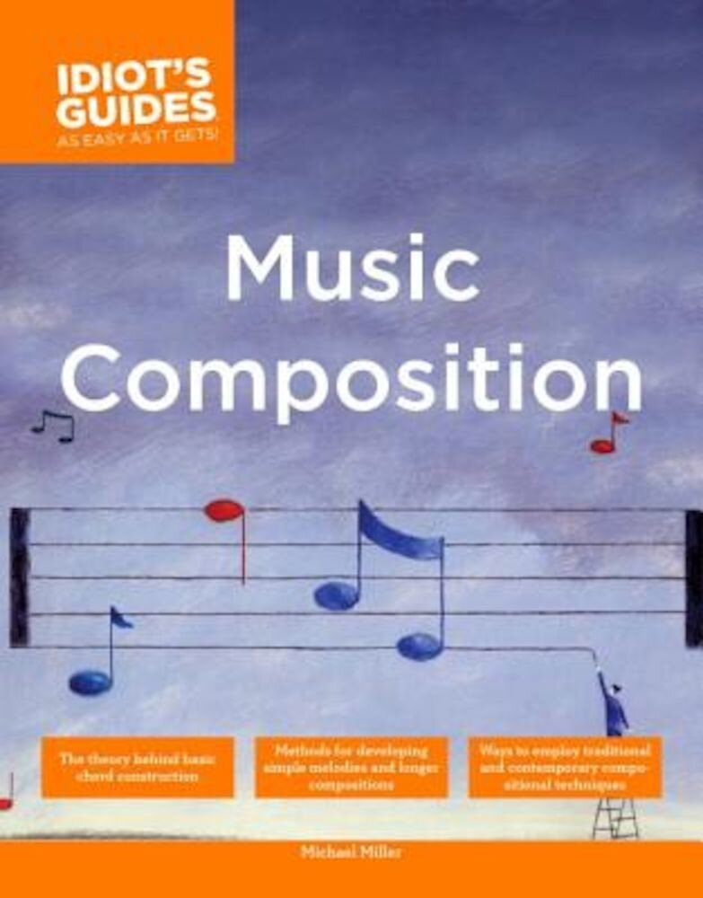 The Complete Idiot's Guide to Music Composition, Paperback