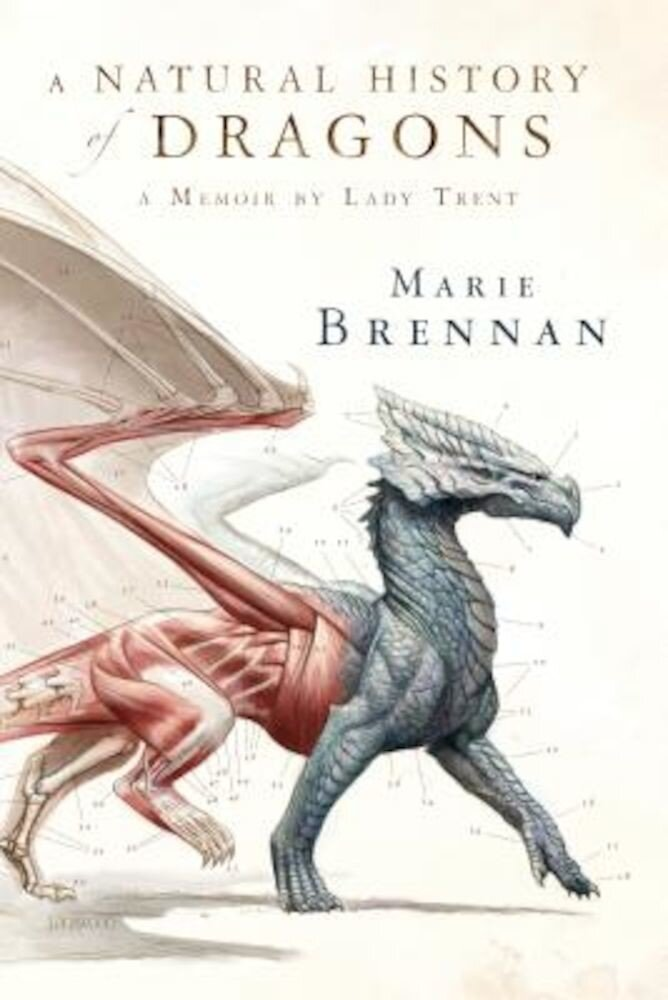 A Natural History of Dragons: A Memoir by Lady Trent, Hardcover