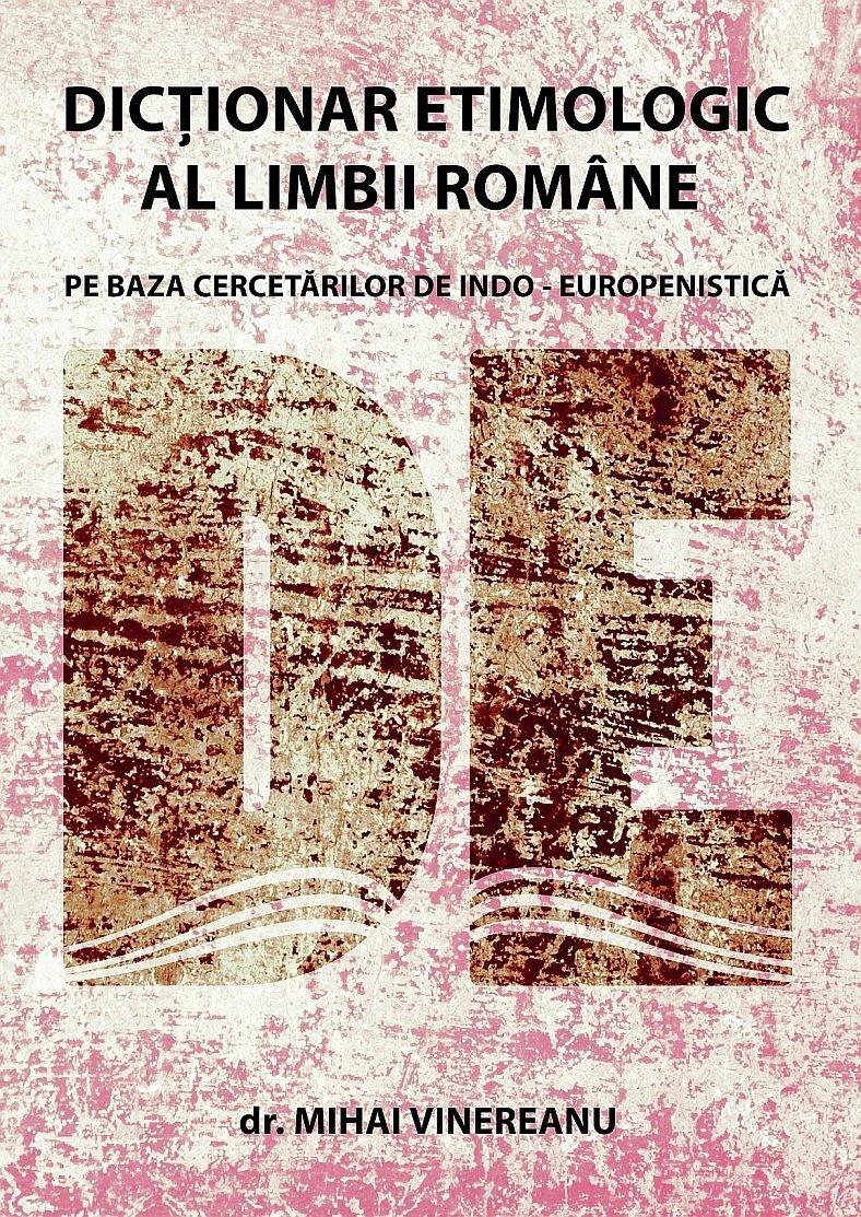 Dictionar etimologic al limbii romane pe baza cercetarilor de indo-europenistica (eBook)