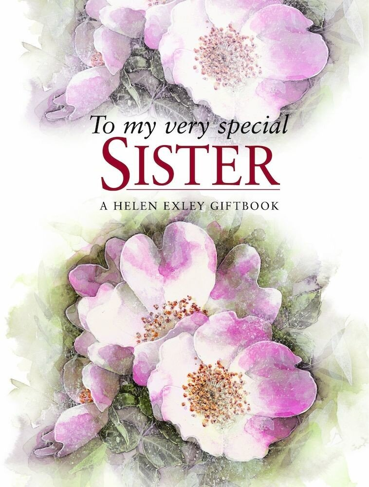 To My Very Special Sister (Helen Exley Giftbooks)