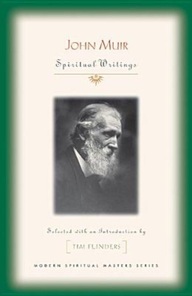 John Muir: Spiritual Writings, Paperback