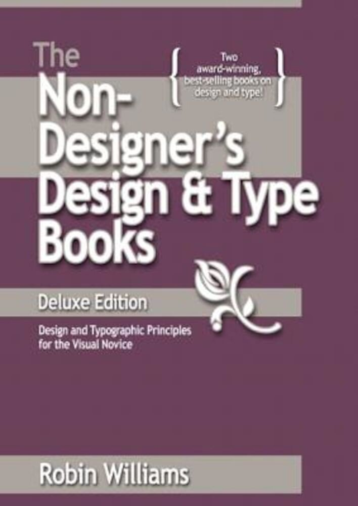 The Non-Designer's Design Book: Design and Typographic Principles for the Visual Novice, Paperback