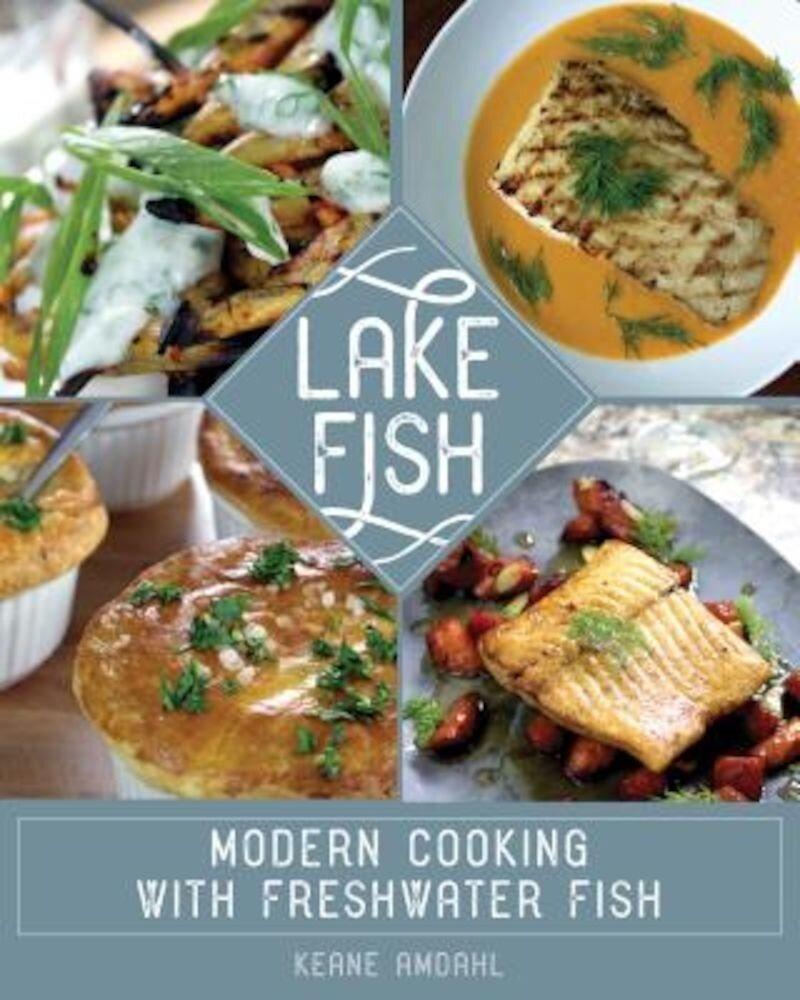 Lake Fish: Modern Cooking with Freshwater Fish, Paperback