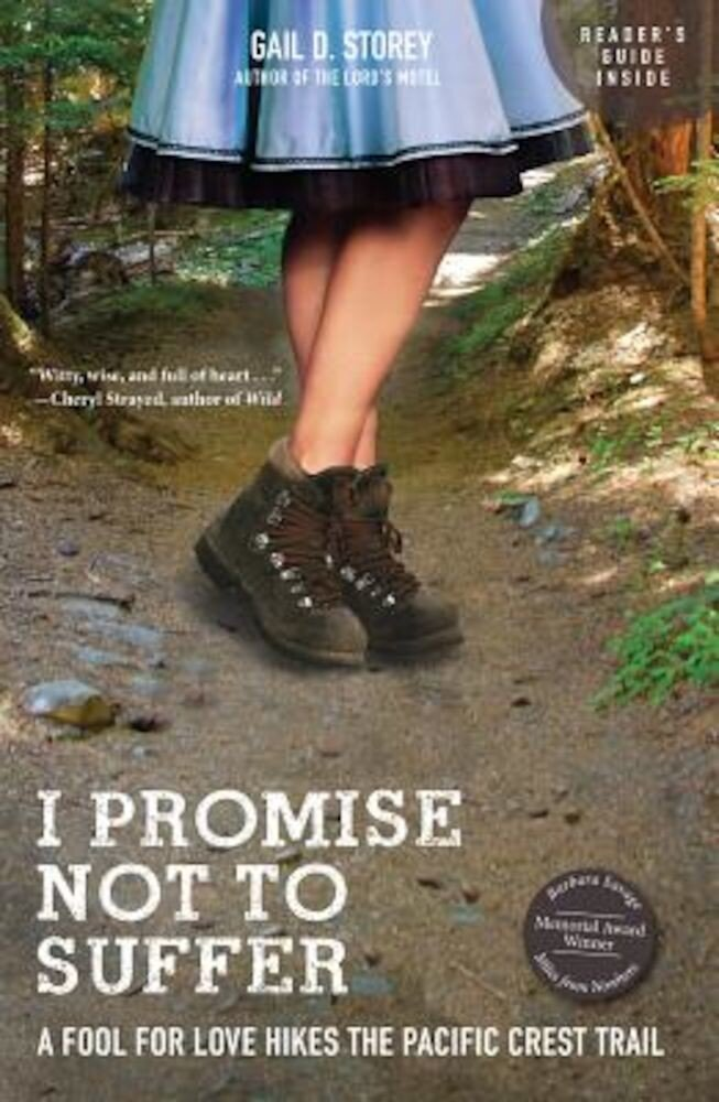 I Promise Not to Suffer: A Fool for Love Hikes the Pacific Crest Trail, Paperback