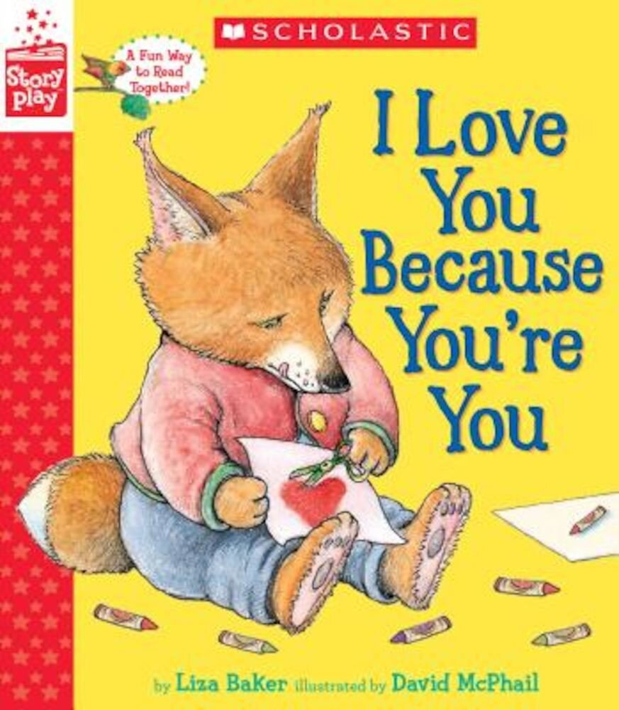 I Love You Because You're You (a Storyplay Book), Hardcover