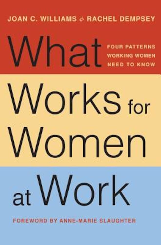What Works for Women at Work: Four Patterns Working Women Need to Know, Hardcover
