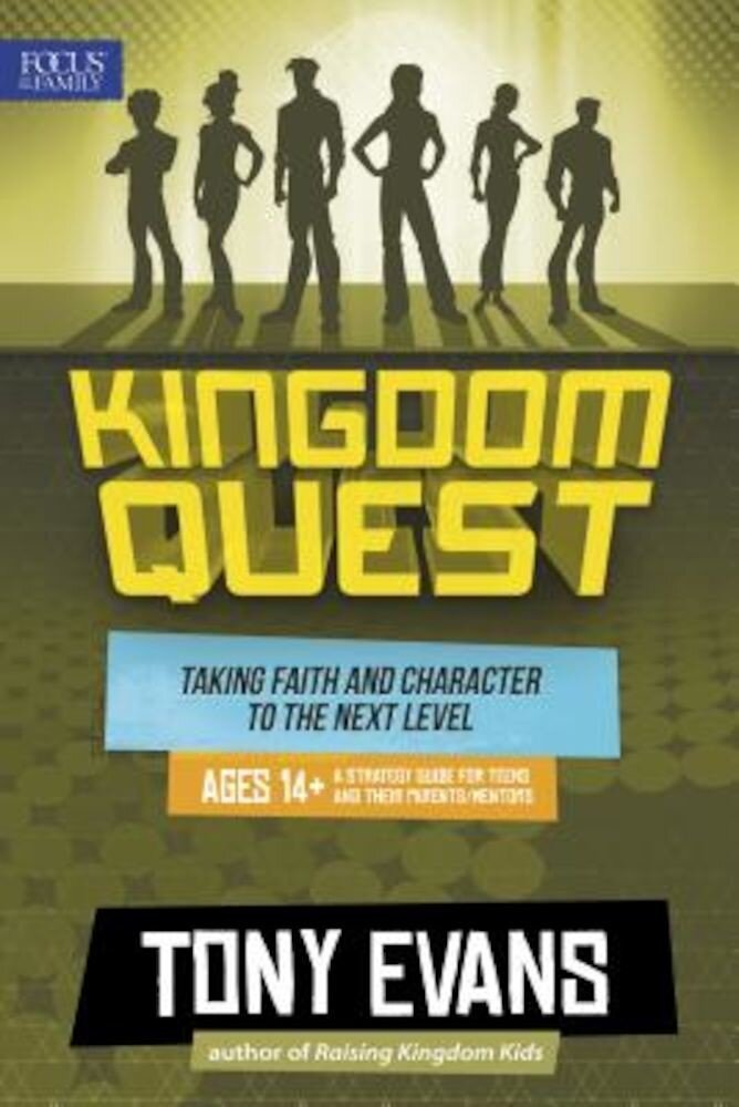 Kingdom Quest: A Strategy Guide for Teens and Their Parents/Mentors: Taking Faith and Character to the Next Level, Paperback