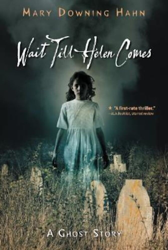Wait Till Helen Comes: A Ghost Story, Paperback