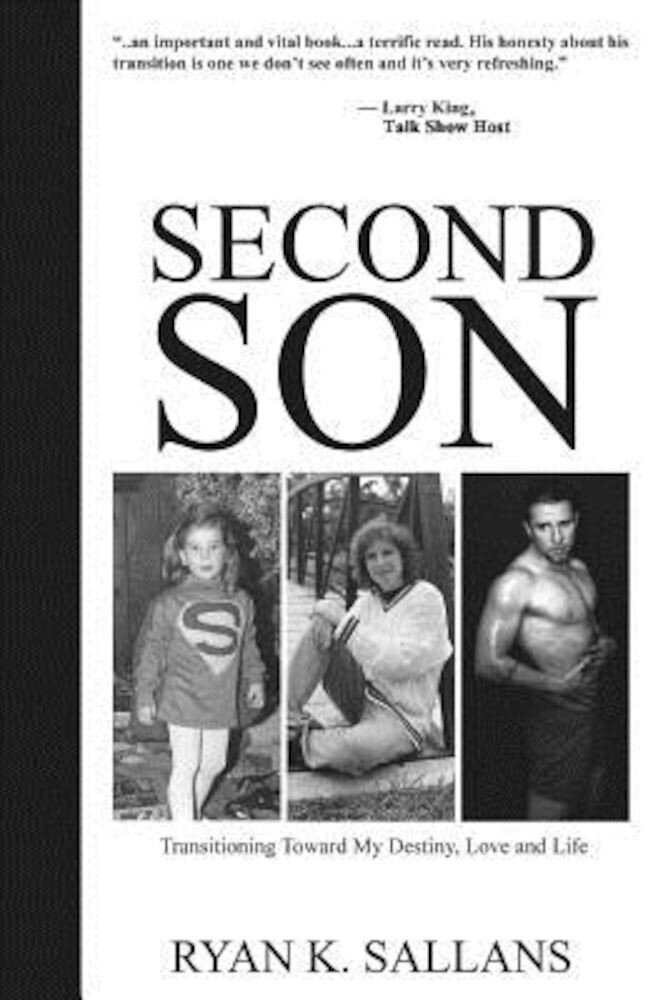 Second Son: Transitioning Toward My Destiny, Love and Life, Paperback