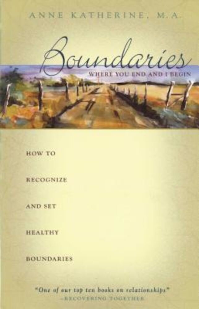 Boundaries Where You End and I Begin: How to Recognize and Set Healthy Boundaries, Paperback