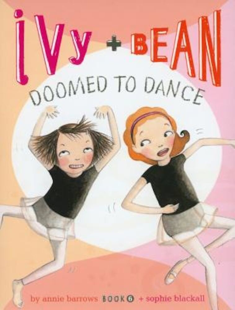 Ivy and Bean Doomed to Dance, Paperback