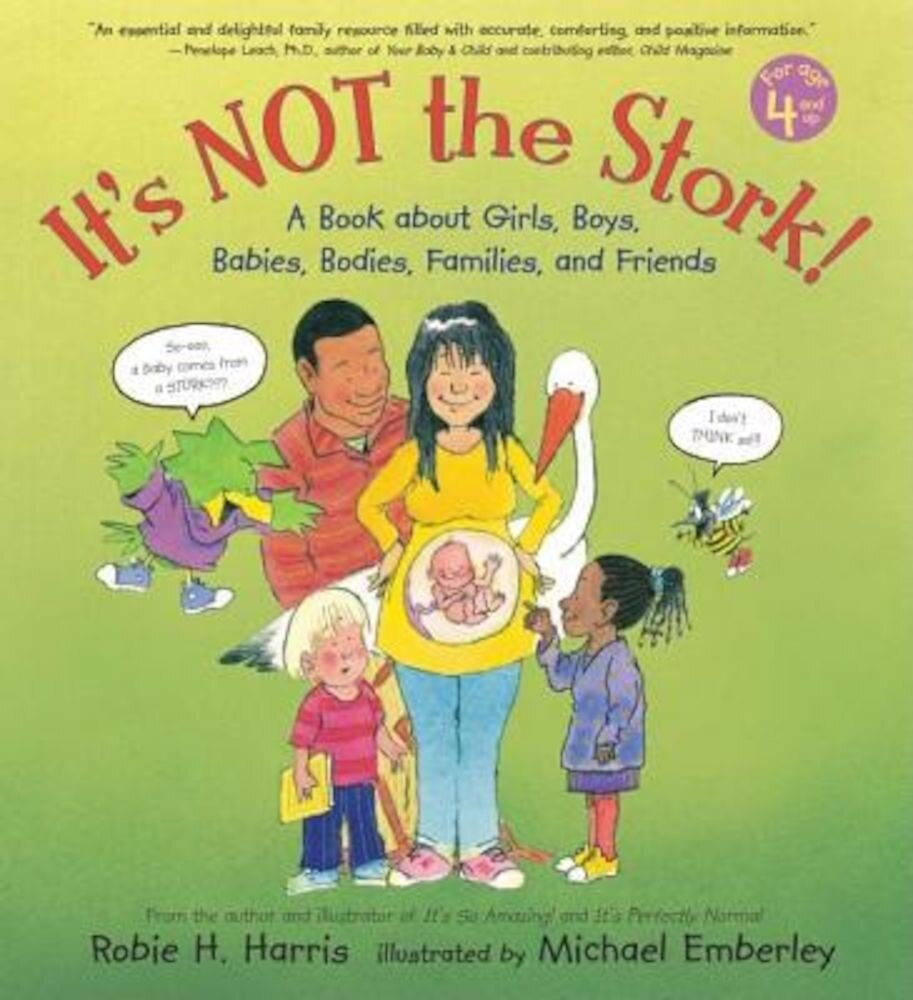 It's Not the Stork!: A Book about Girls, Boys, Babies, Bodies, Families and Friends, Hardcover