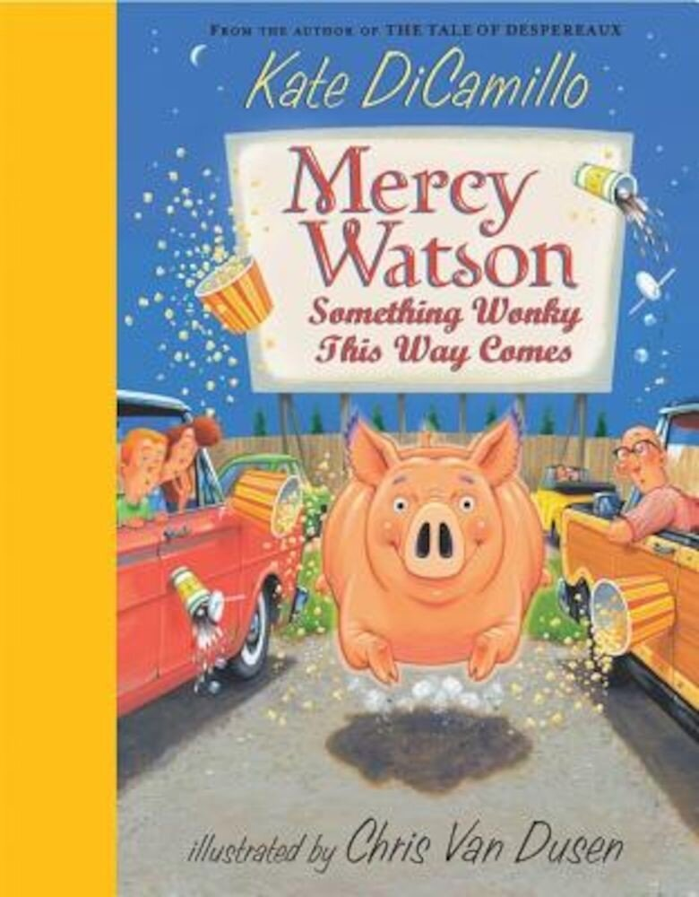 Mercy Watson: Something Wonky This Way Comes, Hardcover