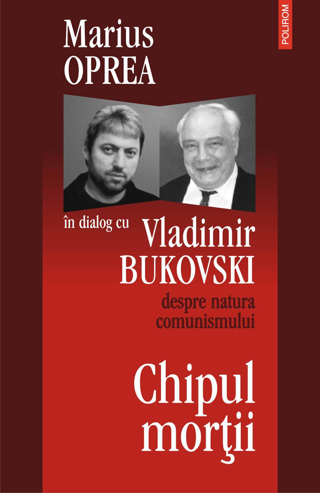 Chipul mortii: dialog cu Vladimir Bukowski despre natura comunismullui (eBook)