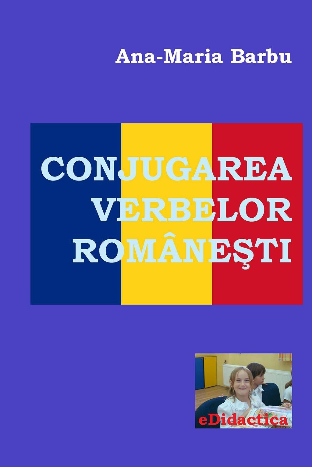 Conjugarea verbelor romanesti (eBook)