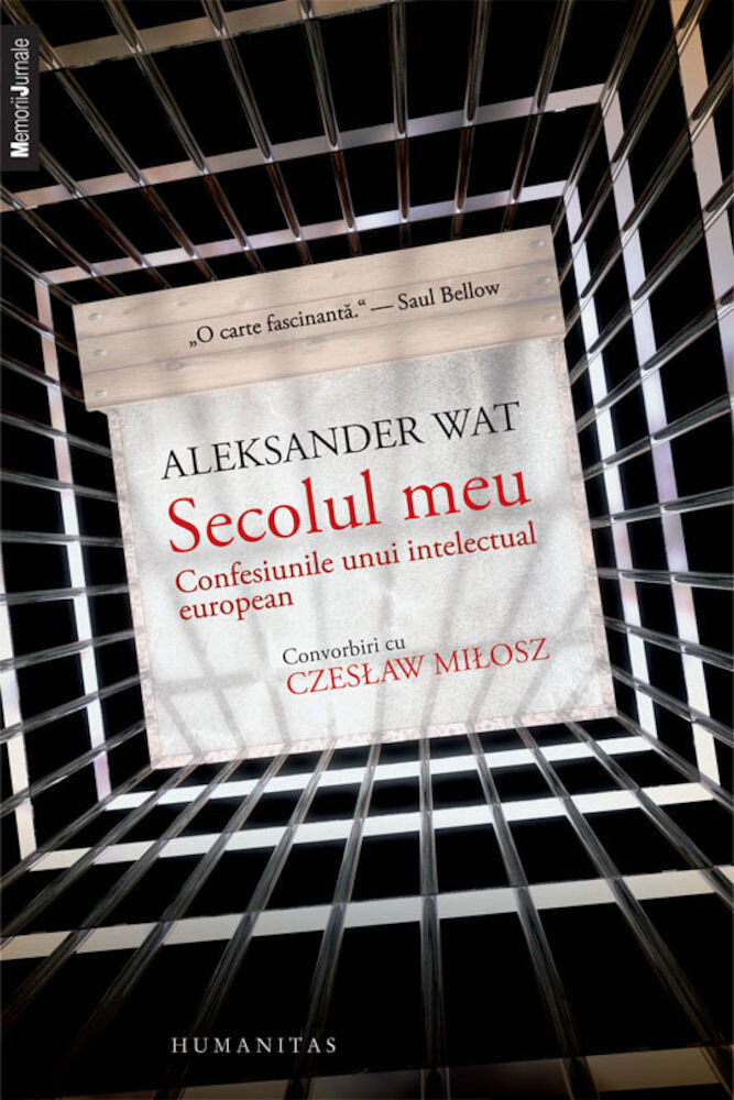 Aleksander Wat. Secolul meu. Confesiunile unui intelectual european